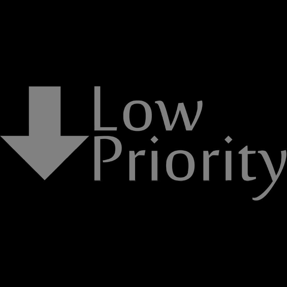 Low Priority